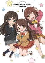 Idolmaster Cinderella Girls Theater BD Vol.1
