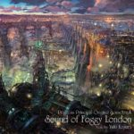 【プリンセスプリンシパル】  Sound of foggy London 【オリジナルサウンド・トラック】 ―ロンドンの霧の中の二人―